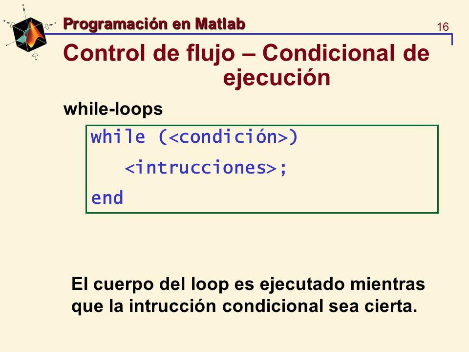 Control de flujo – Condicional de ejecución