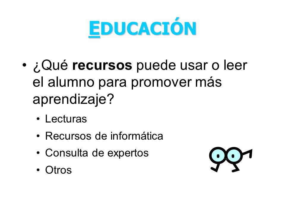 EDUCACIÓN ¿Qué recursos puede usar o leer el alumno para promover más aprendizaje Lecturas. Recursos de informática.