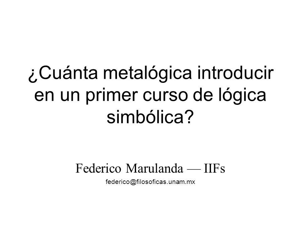 ¿Cuánta metalógica introducir en un primer curso de lógica simbólica