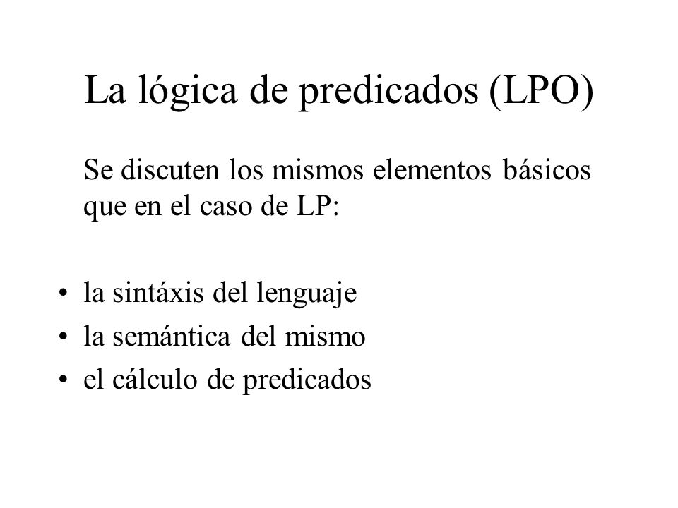 La lógica de predicados (LPO)