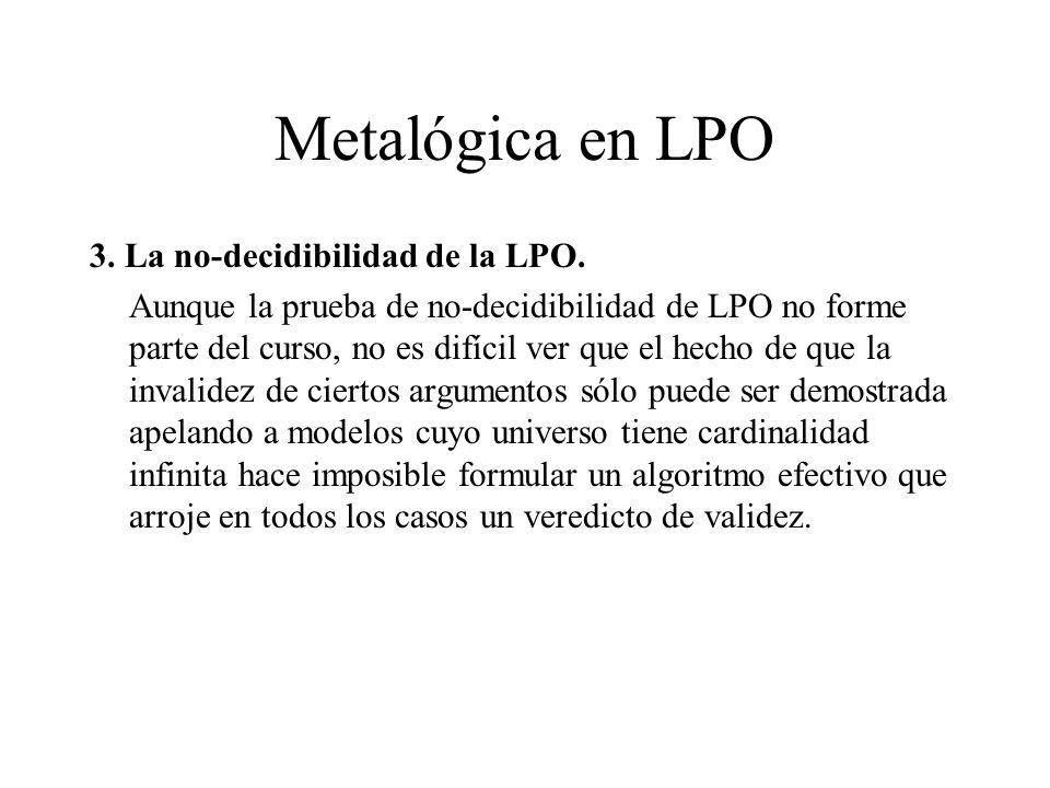 Metalógica en LPO 3. La no-decidibilidad de la LPO.