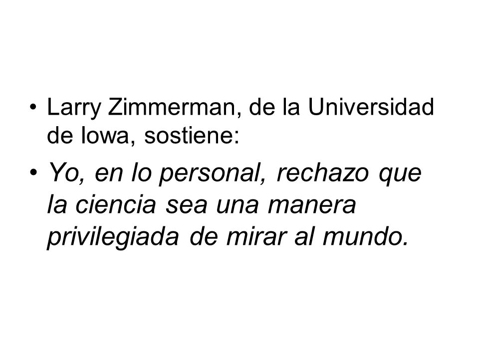 Larry Zimmerman, de la Universidad de Iowa, sostiene:
