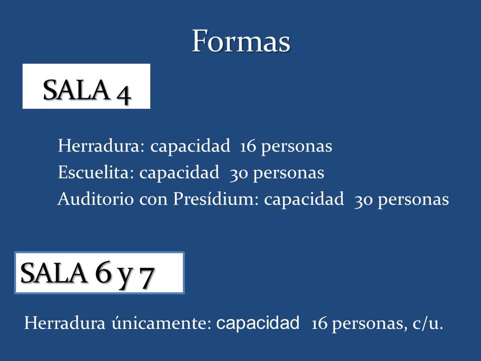 Formas SALA 4 SALA 6 y 7 Herradura: capacidad 16 personas