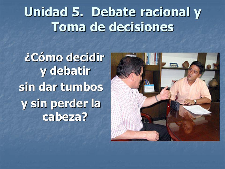 Unidad 5. Debate racional y Toma de decisiones