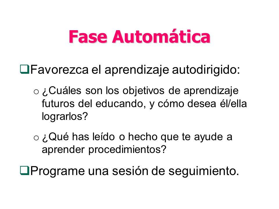 Fase Automática Favorezca el aprendizaje autodirigido: