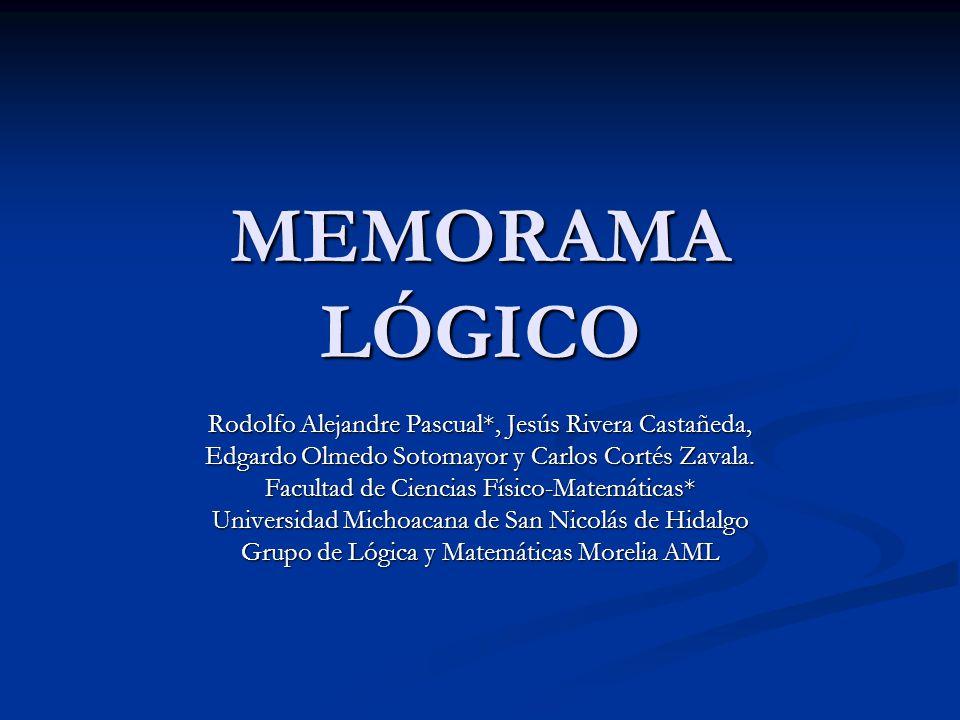MEMORAMA LÓGICO Rodolfo Alejandre Pascual*, Jesús Rivera Castañeda,