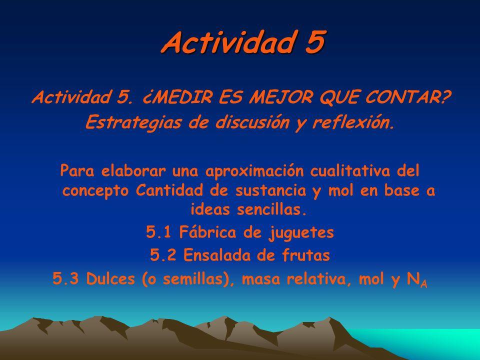 Actividad 5 Actividad 5. ¿MEDIR ES MEJOR QUE CONTAR