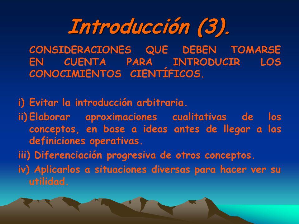 Introducción (3). i) Evitar la introducción arbitraria.