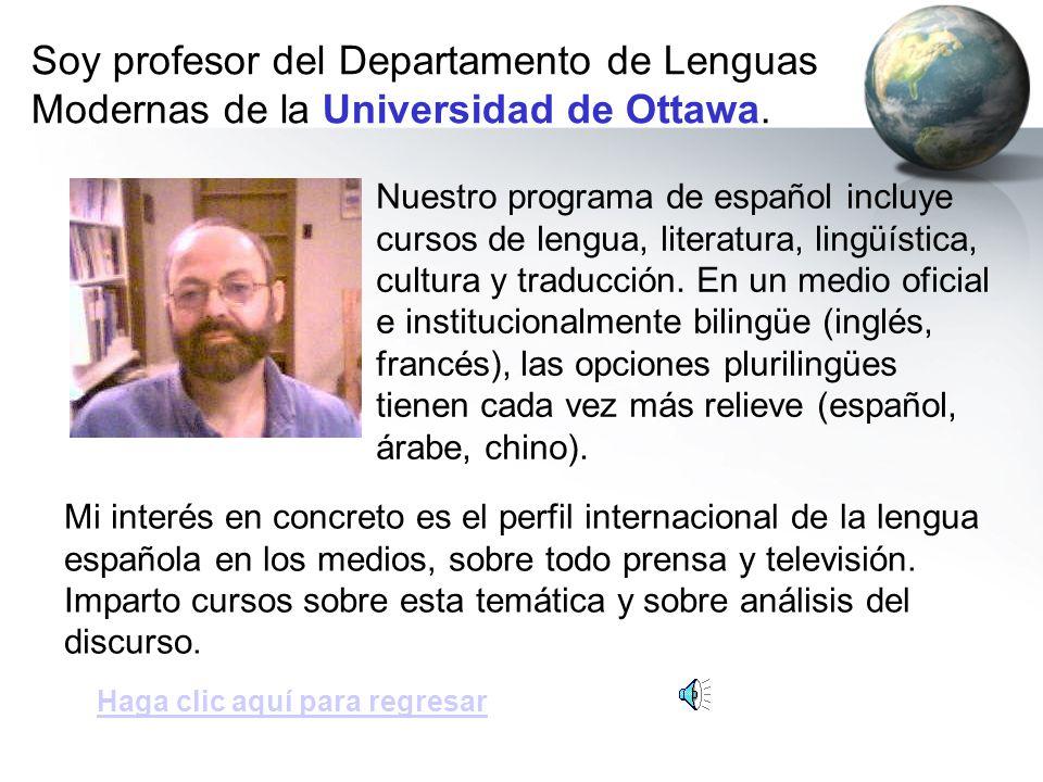Soy profesor del Departamento de Lenguas Modernas de la Universidad de Ottawa.