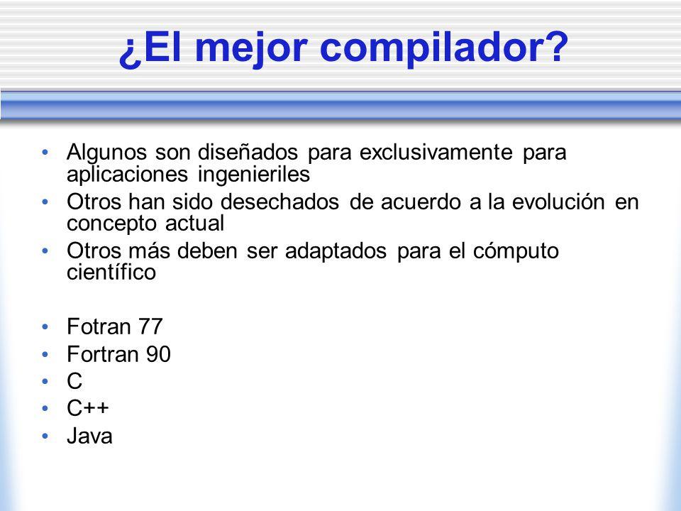 ¿El mejor compilador Algunos son diseñados para exclusivamente para aplicaciones ingenieriles.