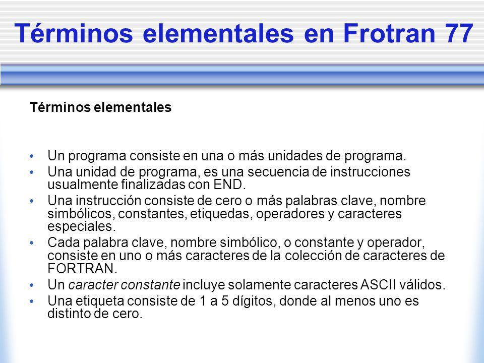 Términos elementales en Frotran 77