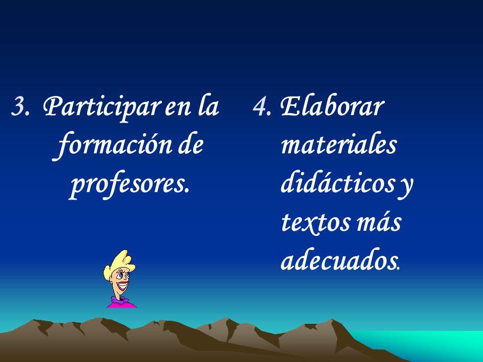 Participar en la formación de profesores.
