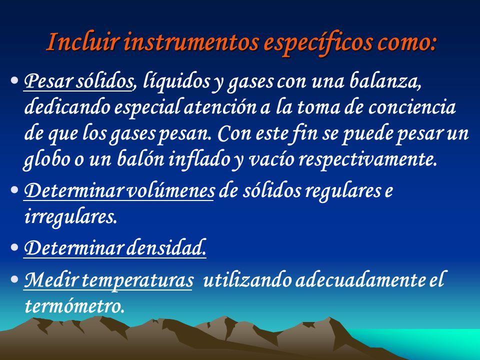 Incluir instrumentos específicos como: