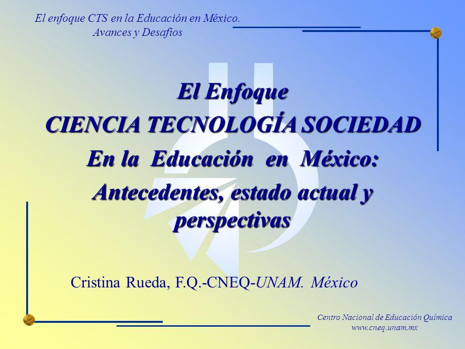 CIENCIA TECNOLOGÍA SOCIEDAD En la Educación en México: