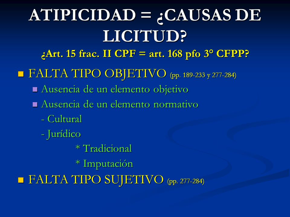 ATIPICIDAD = ¿CAUSAS DE LICITUD. ¿Art. 15 frac. II CPF = art