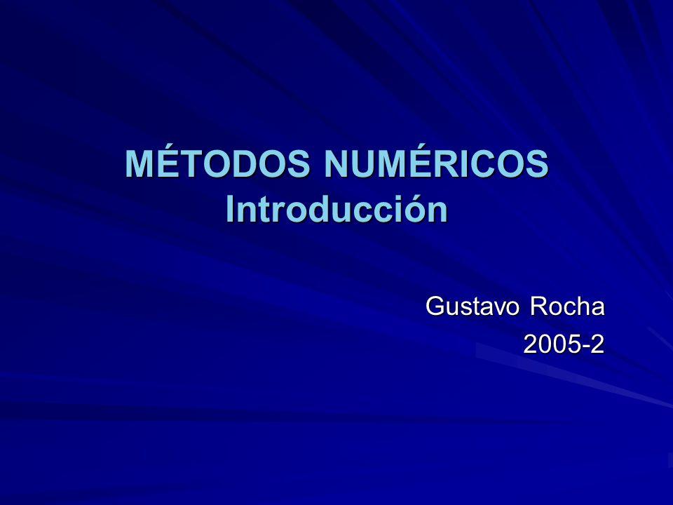 MÉTODOS NUMÉRICOS Introducción