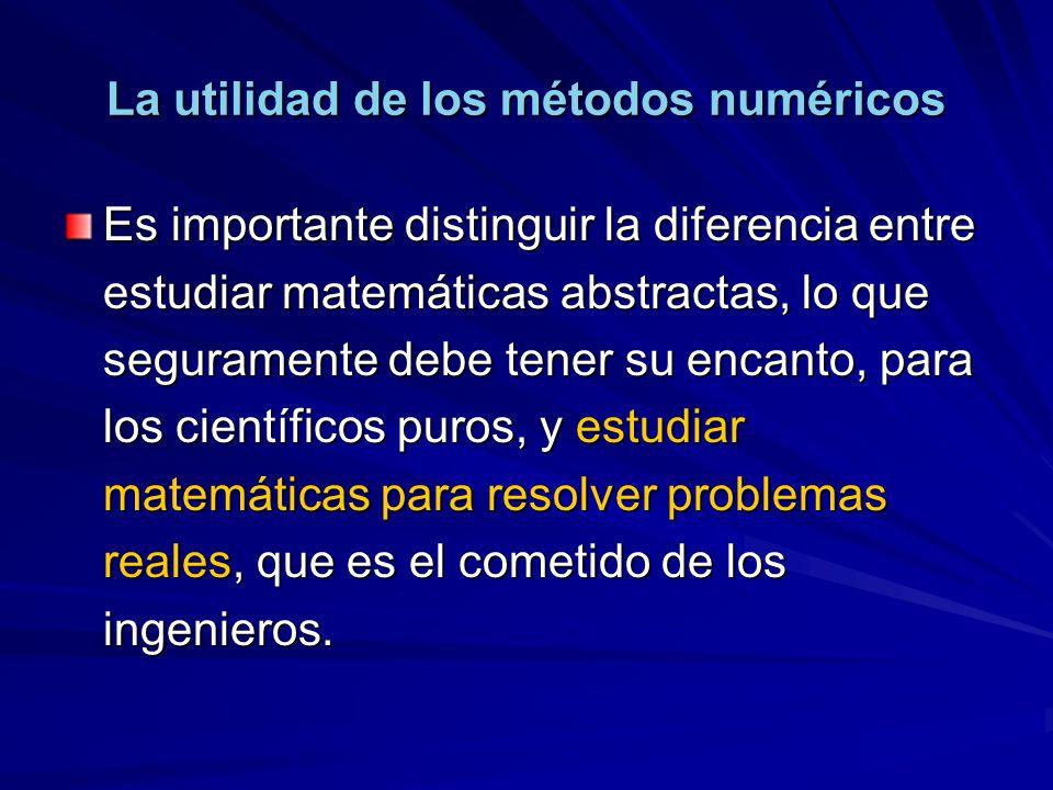 La utilidad de los métodos numéricos