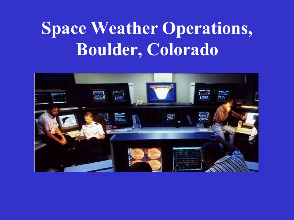 Space Weather Operations, Boulder, Colorado