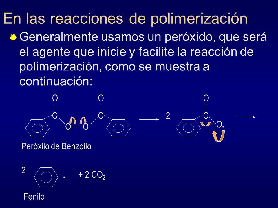 En las reacciones de polimerización