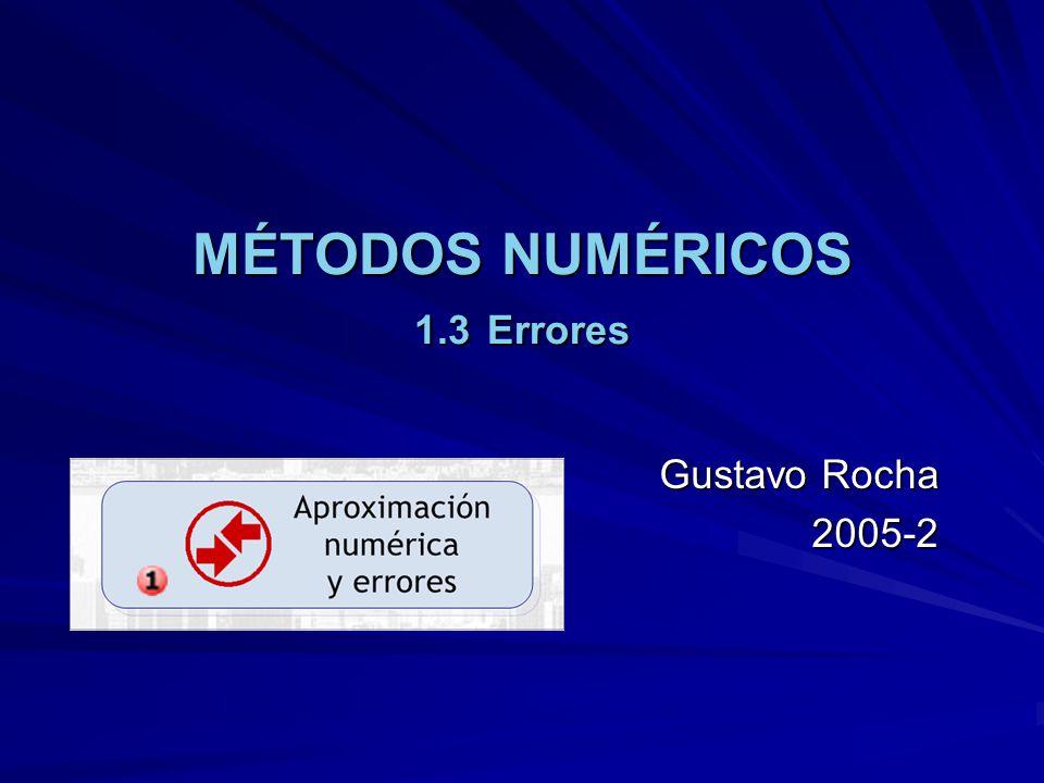 MÉTODOS NUMÉRICOS 1.3 Errores