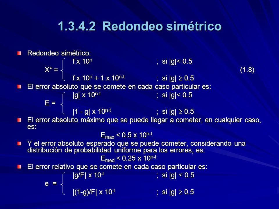 1.3.4.2 Redondeo simétrico Redondeo simétrico: