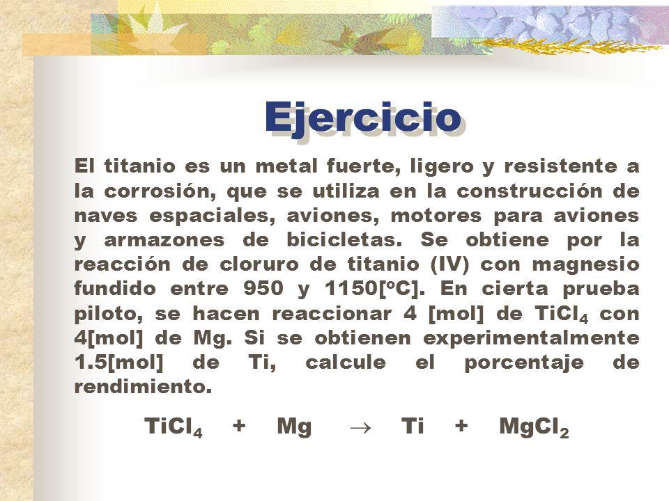 Ejercicio TiCl4 + Mg  Ti + MgCl2