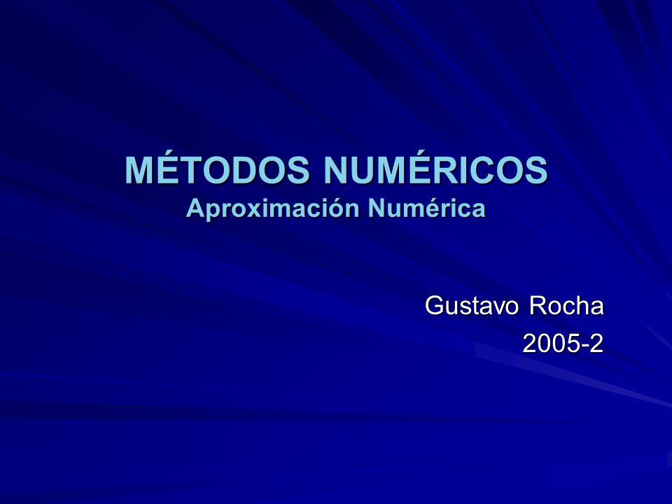 MÉTODOS NUMÉRICOS Aproximación Numérica