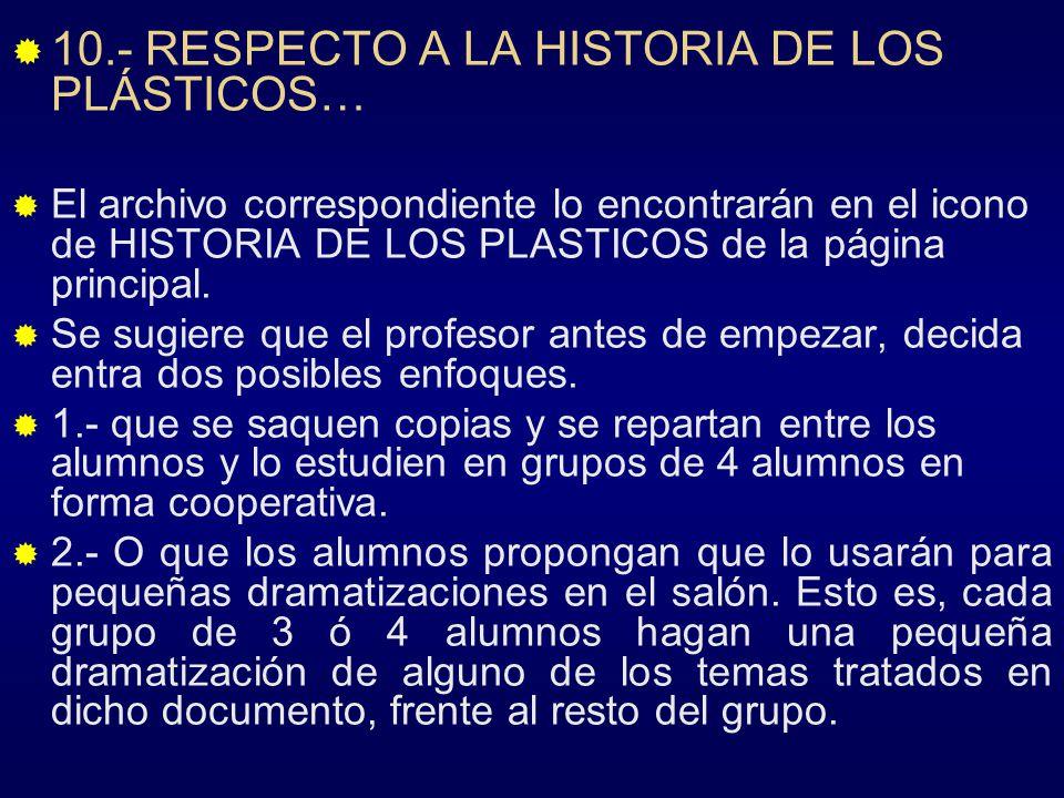 10.- RESPECTO A LA HISTORIA DE LOS PLÁSTICOS…