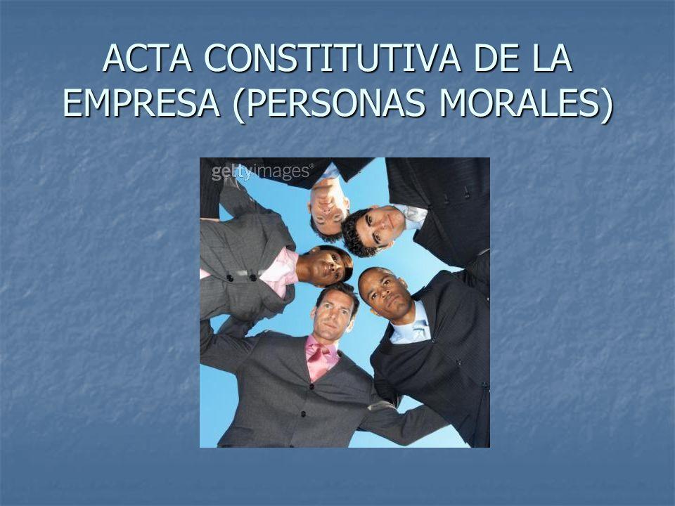 ACTA CONSTITUTIVA DE LA EMPRESA (PERSONAS MORALES)