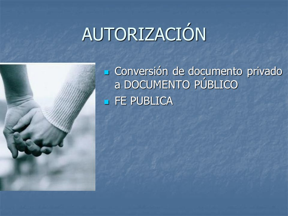 AUTORIZACIÓN Conversión de documento privado a DOCUMENTO PÚBLICO