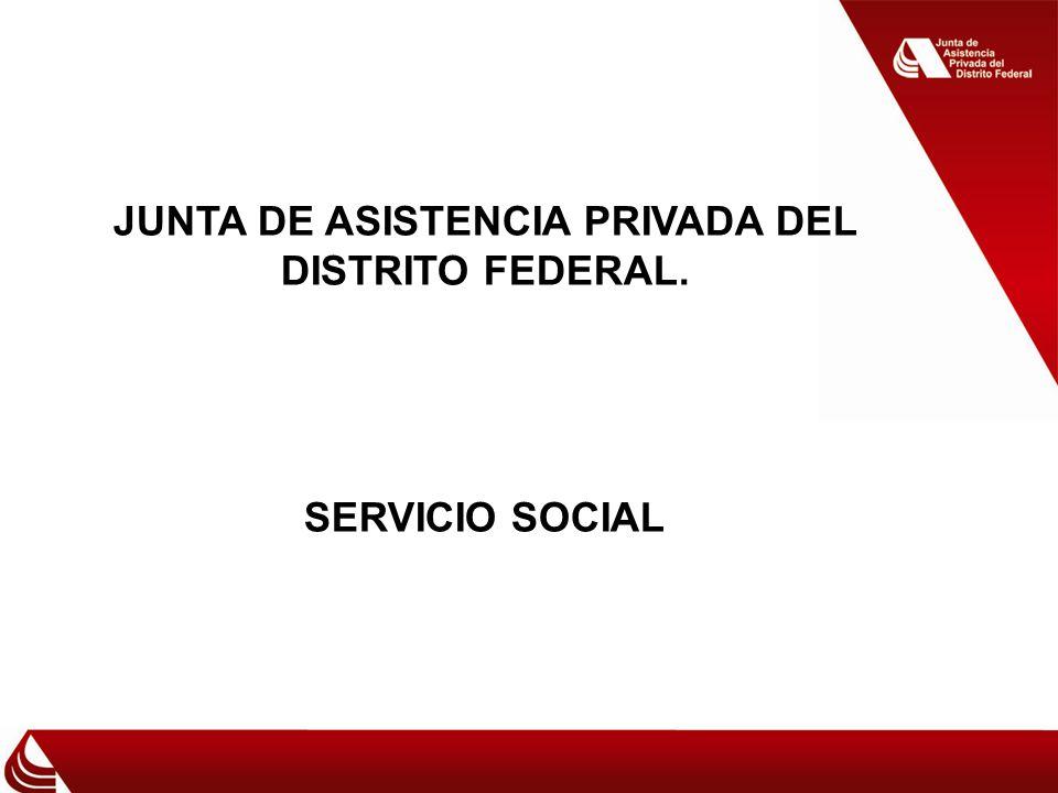 JUNTA DE ASISTENCIA PRIVADA DEL DISTRITO FEDERAL.