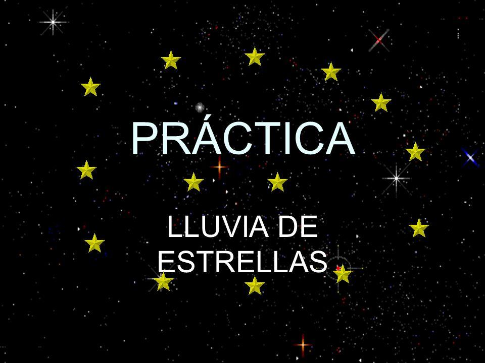 PRÁCTICA LLUVIA DE ESTRELLAS