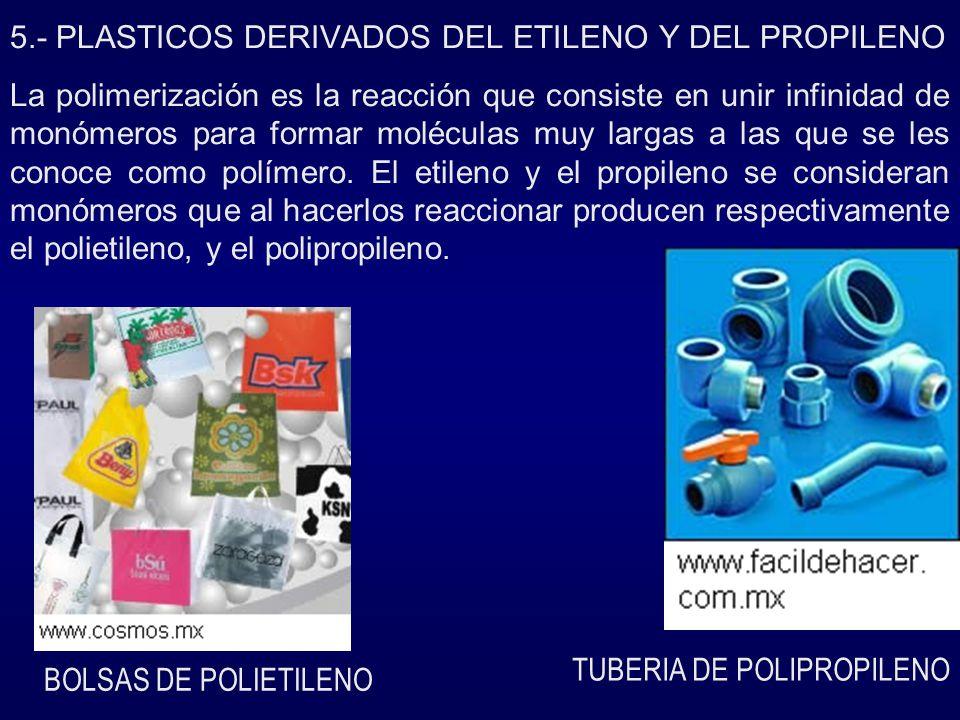 5.- PLASTICOS DERIVADOS DEL ETILENO Y DEL PROPILENO