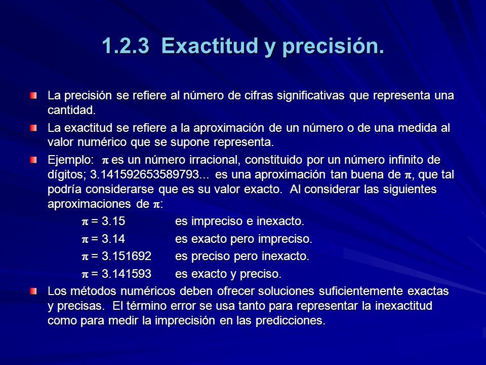 1.2.3 Exactitud y precisión. La precisión se refiere al número de cifras significativas que representa una cantidad.