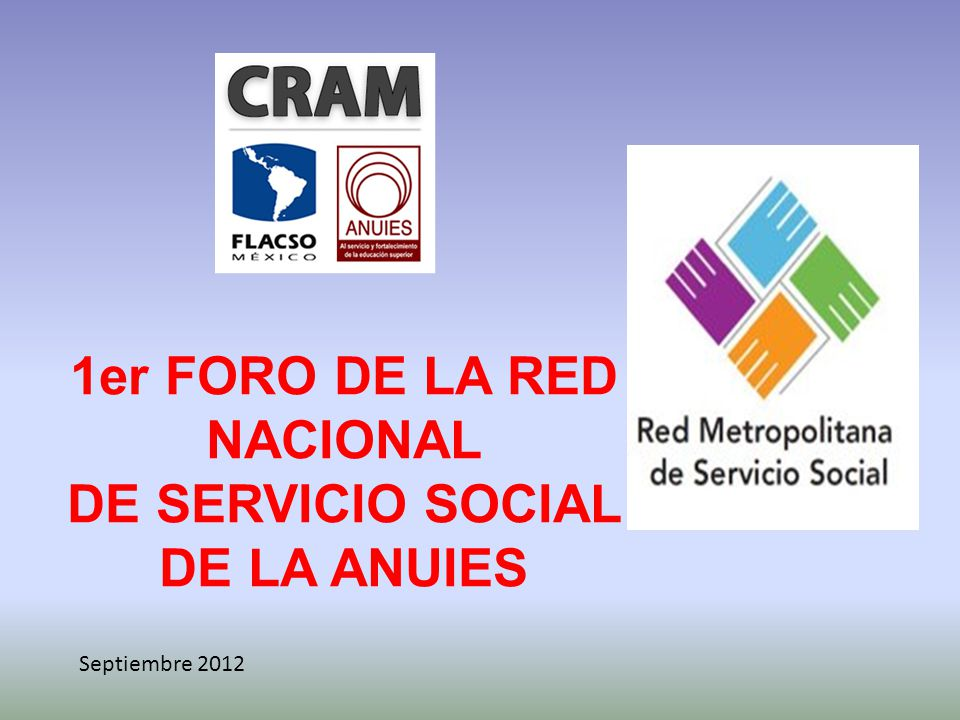 1er FORO DE LA RED NACIONAL DE SERVICIO SOCIAL DE LA ANUIES