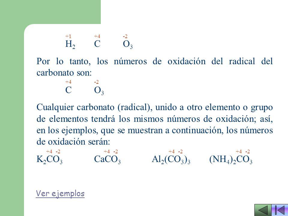 Por lo tanto, los números de oxidación del radical del carbonato son:
