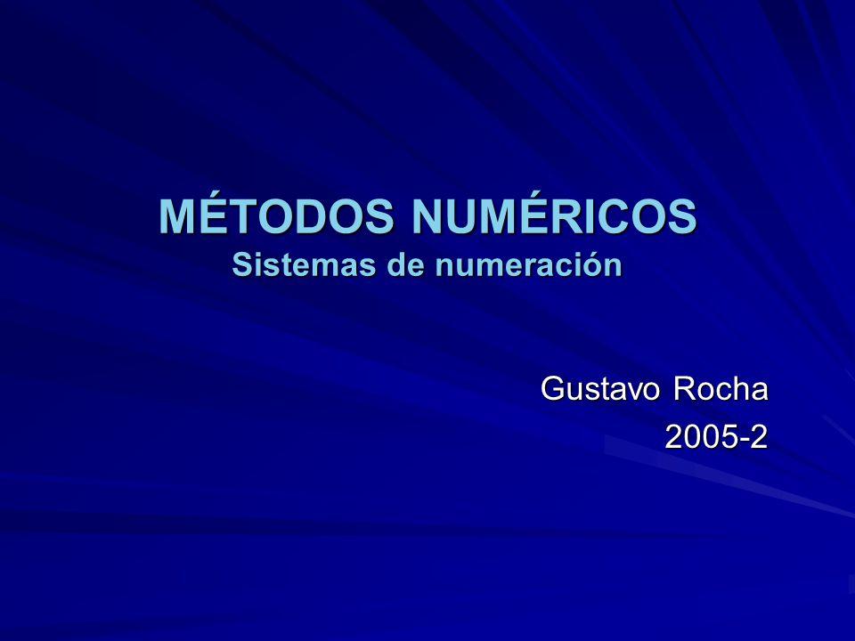 MÉTODOS NUMÉRICOS Sistemas de numeración