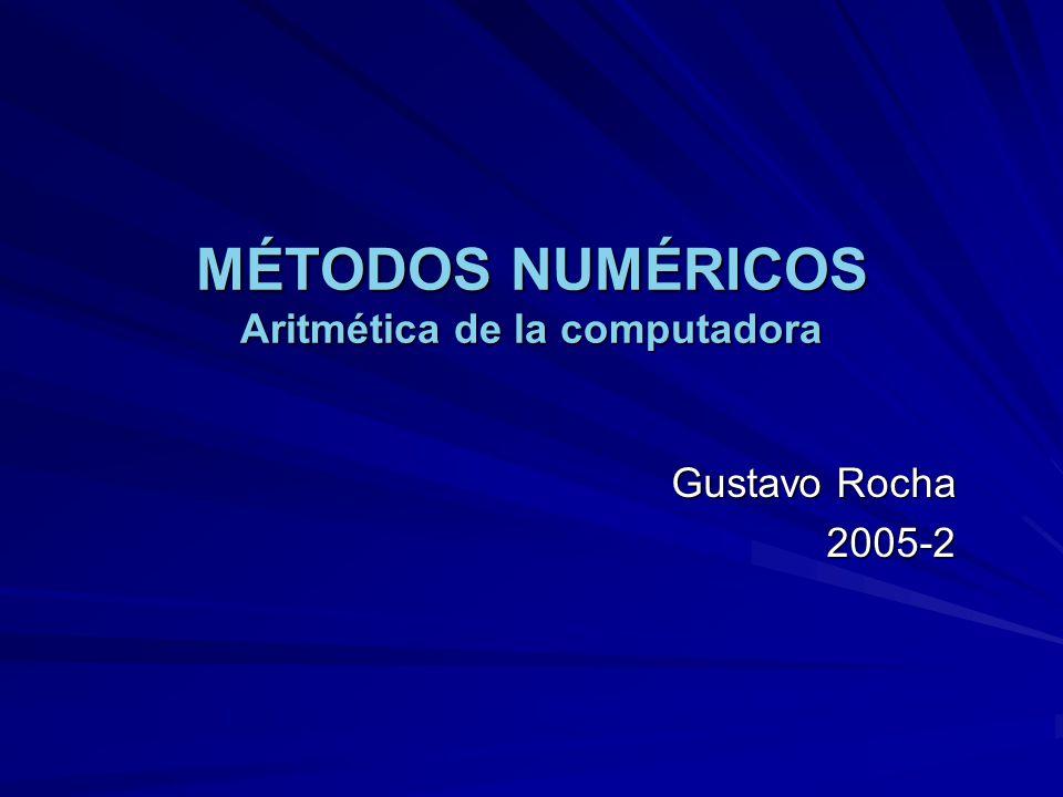 MÉTODOS NUMÉRICOS Aritmética de la computadora