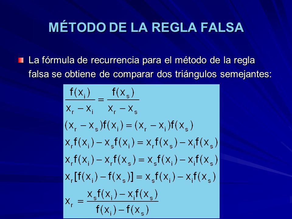 MÉTODO DE LA REGLA FALSA