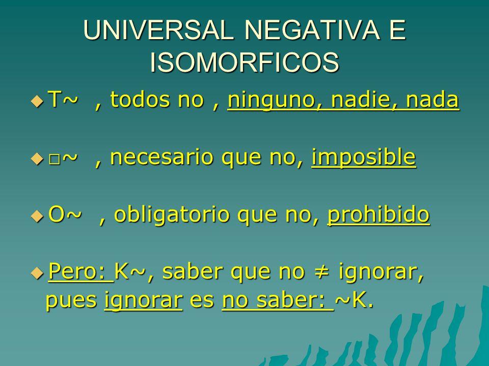 UNIVERSAL NEGATIVA E ISOMORFICOS