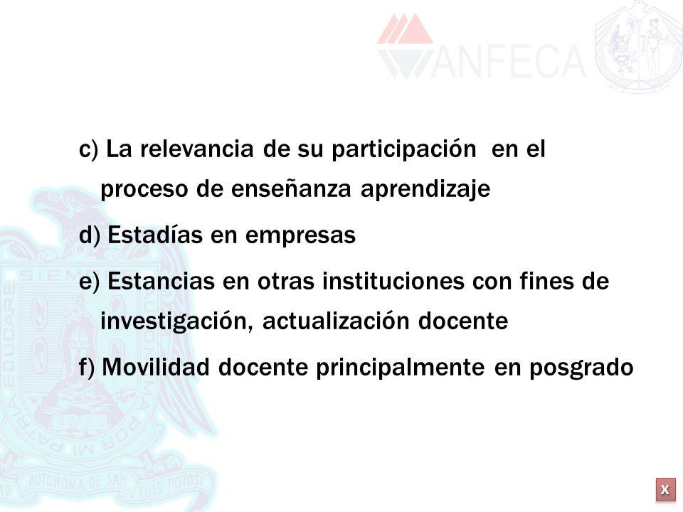 c) La relevancia de su participación en el proceso de enseñanza aprendizaje