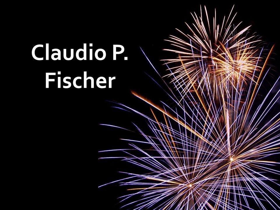 Claudio P. Fischer
