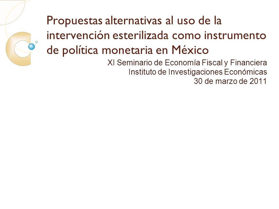 Propuestas alternativas al uso de la intervención esterilizada como instrumento de política monetaria en México