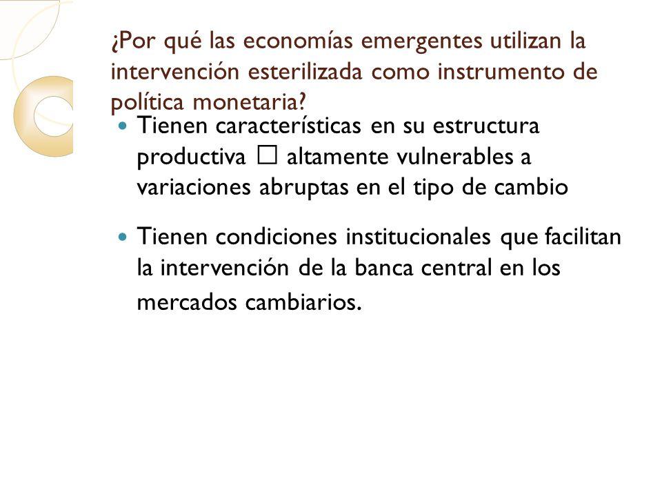 ¿Por qué las economías emergentes utilizan la intervención esterilizada como instrumento de política monetaria