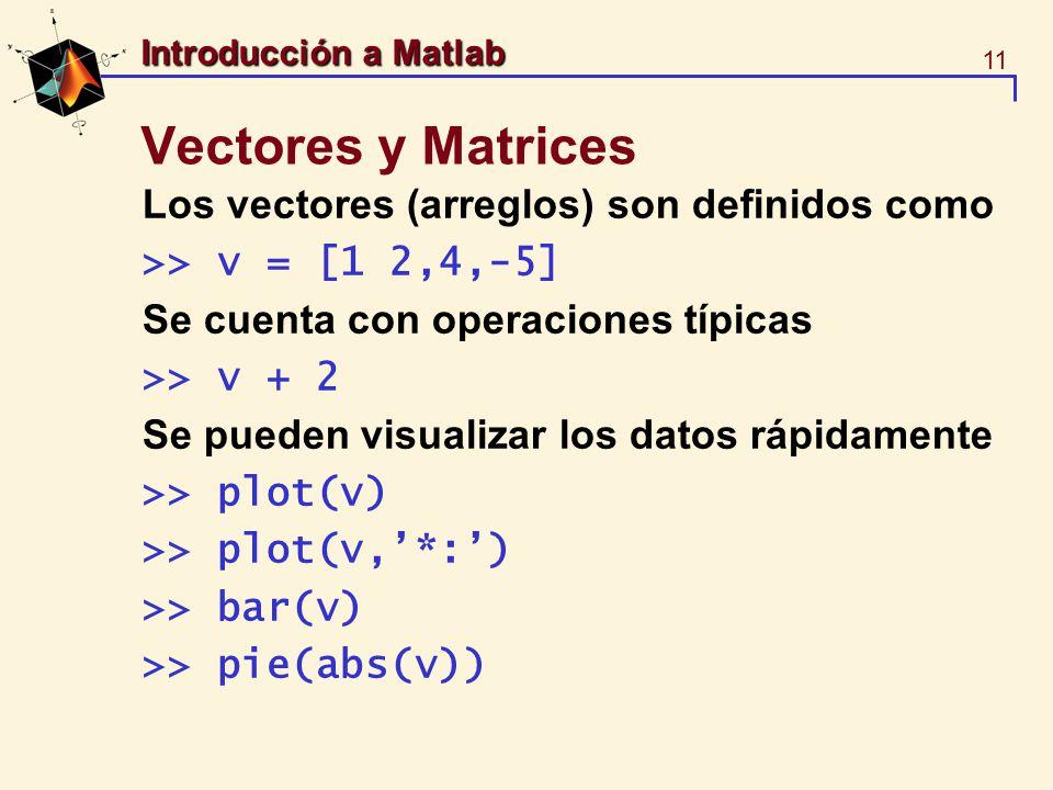 Vectores y Matrices Los vectores (arreglos) son definidos como