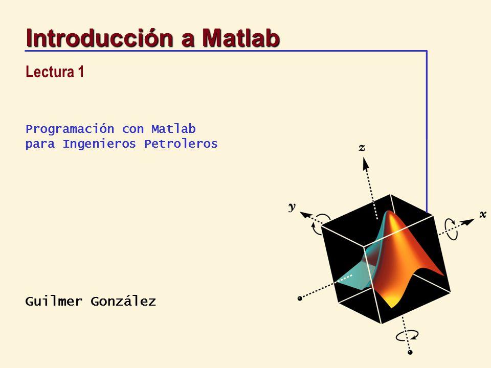 Introducción a Matlab Lectura 1