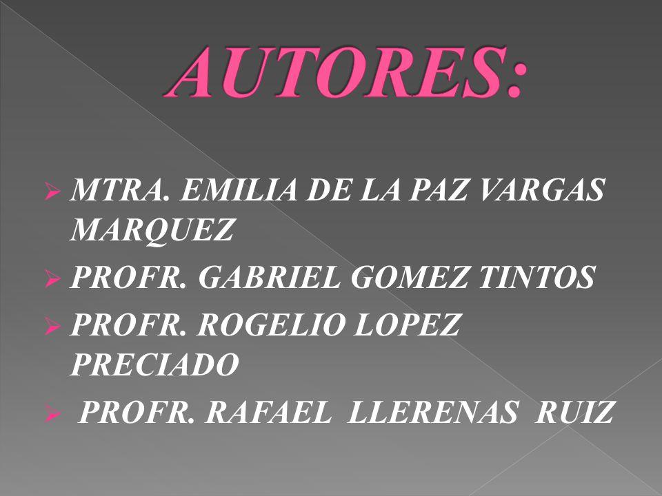 AUTORES: MTRA. EMILIA DE LA PAZ VARGAS MARQUEZ
