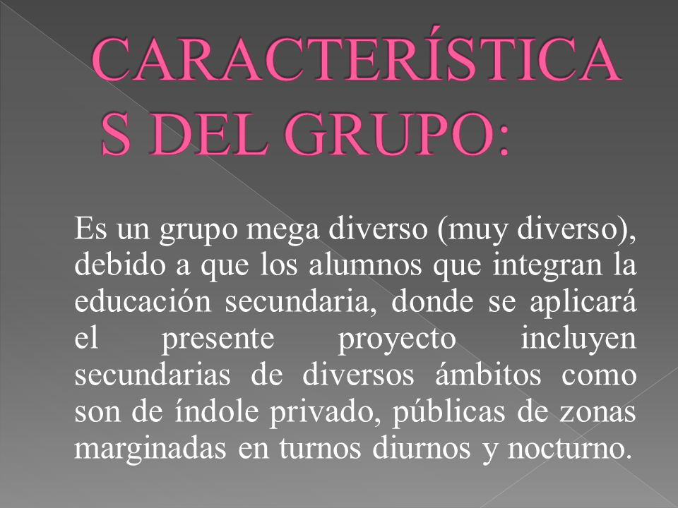 CARACTERÍSTICAS DEL GRUPO:
