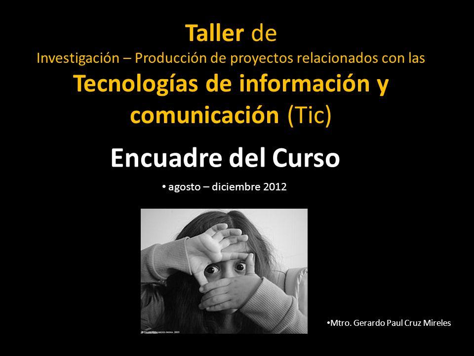 Taller de Investigación – Producción de proyectos relacionados con las Tecnologías de información y comunicación (Tic)