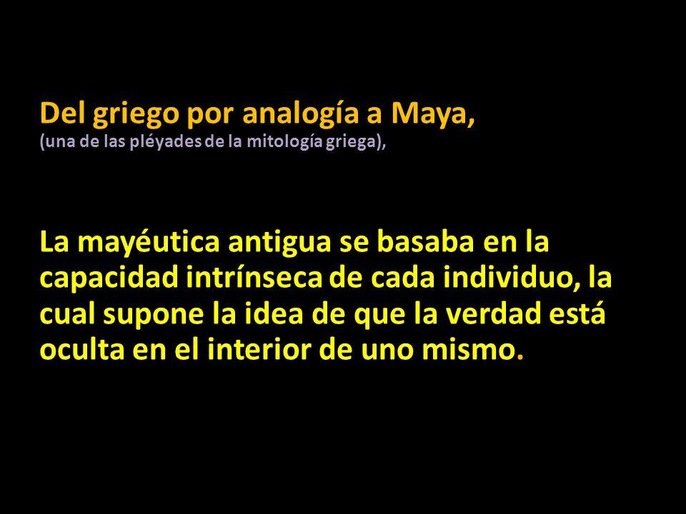 Del griego por analogía a Maya, (una de las pléyades de la mitología griega),